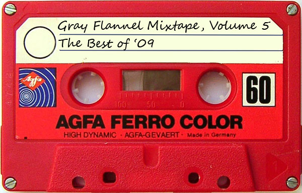 Gray Flannel Mixtape: The Best of '09