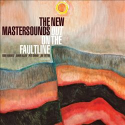 The New Mastersounds - Out on the Faultline
