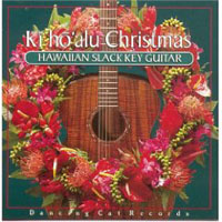 Ki Ho'alu Christmas: Hawaiian Slack Key Guitar