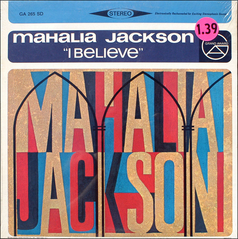 Mahalia Jackson, I Believe