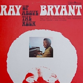 "Listening Booth – Ray Bryant, ""Up Above the Rock"""
