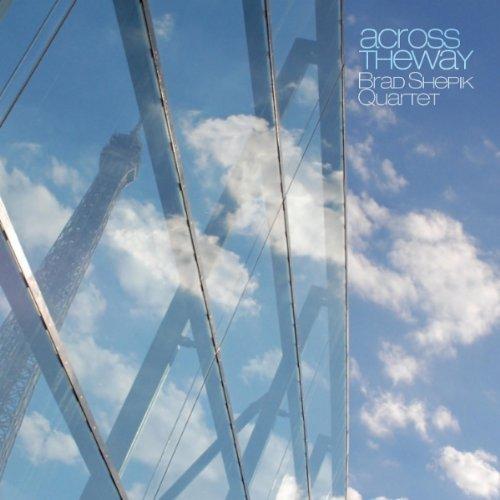 Album review: Brad Shepik Quartet — Across the Way