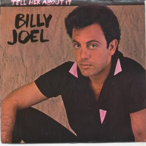 "Billy Joel, ""Tell Her About It"""