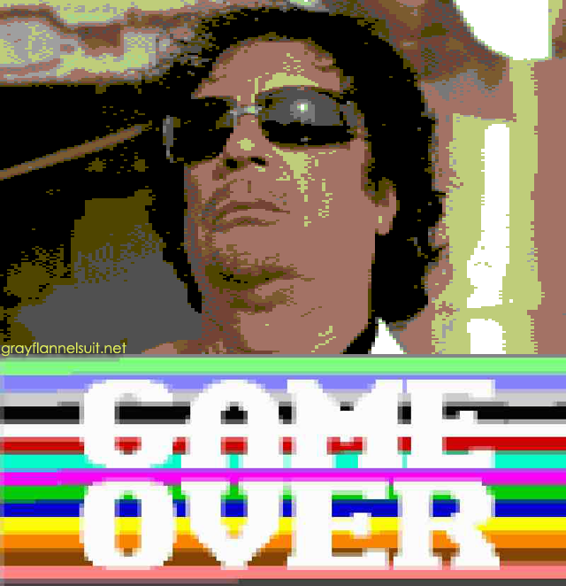Game Over for Muammar Gaddafi