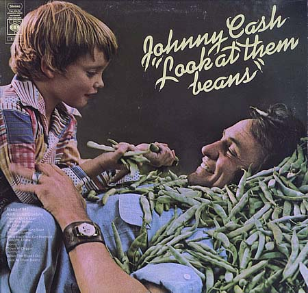 "Johnny Cash, ""Look At Them Beans"""