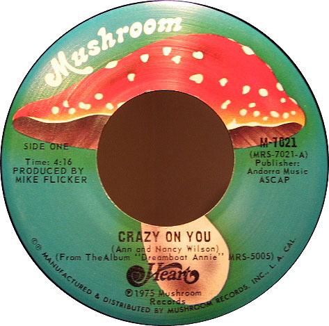 "Heart, ""Crazy On You"" (Mushroom Records)"