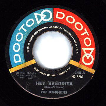"""Hey Senorita"", The Penguins - Dooto/Dootone Records"