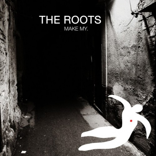 "Listening booth — The Roots, ""Make My"" (feat. Big K.R.I.T.)"