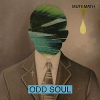 Mutemath, Odd Soul