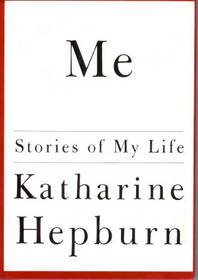 Katharine Hepburn, Me: Stories of My Life