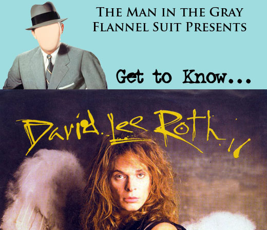 Get to Know... David Lee Roth