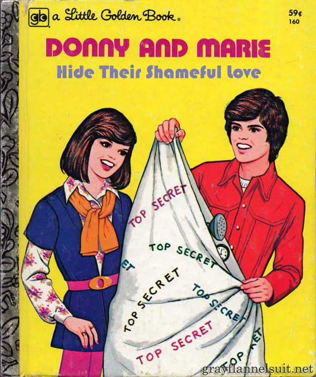 Little Golden Book cover parody - Donny and Marie (Osmond) Hide Their Shameful Love