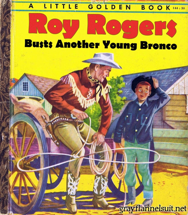 Little Golden Book parody - Roy Rogers Busts Another Young Bronco