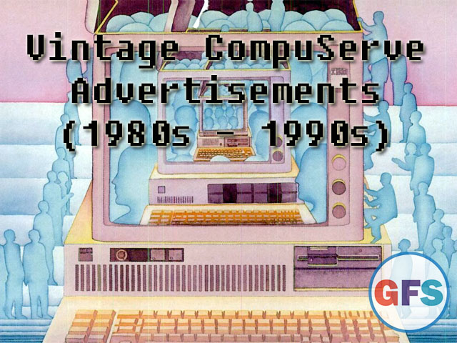 Vintage CompuServe advertisements of the '80s and '90s