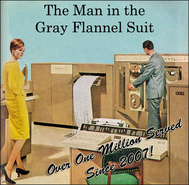 The Man in the Gray Flannel Suit - Over One Million Served Since 2007!