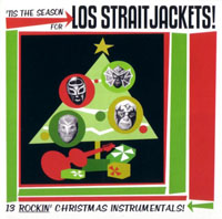 'Tis the Season for Los Straitjackets! - Los Straitjackets