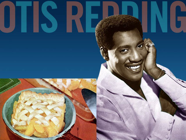 Dinner Music: Peach Cobbler and Otis Redding