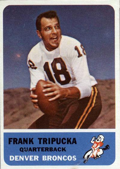 #18 -- Frank Tripucka 1962 Fleer