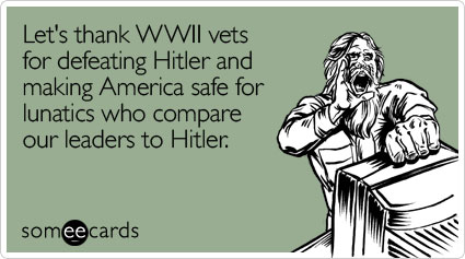 Let's thank WWII vets for defeating Hitler and making America safe for lunatics who compare our leaders to Hitler